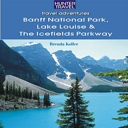 Banff National Park, Lake Louise & Icefields Parkway audiobook cover art