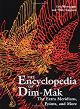 The Extra Meridians, Points, And More (Encyclopedia Of Dim-Mak)