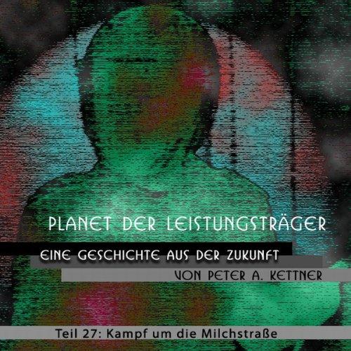 Kampf um die Milchstraße (Planet der Leistungsträger 27) Titelbild