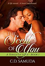 The Scent of You: A Billionaire Interracial Romantic Suspense (A Touch of Love Book 1)