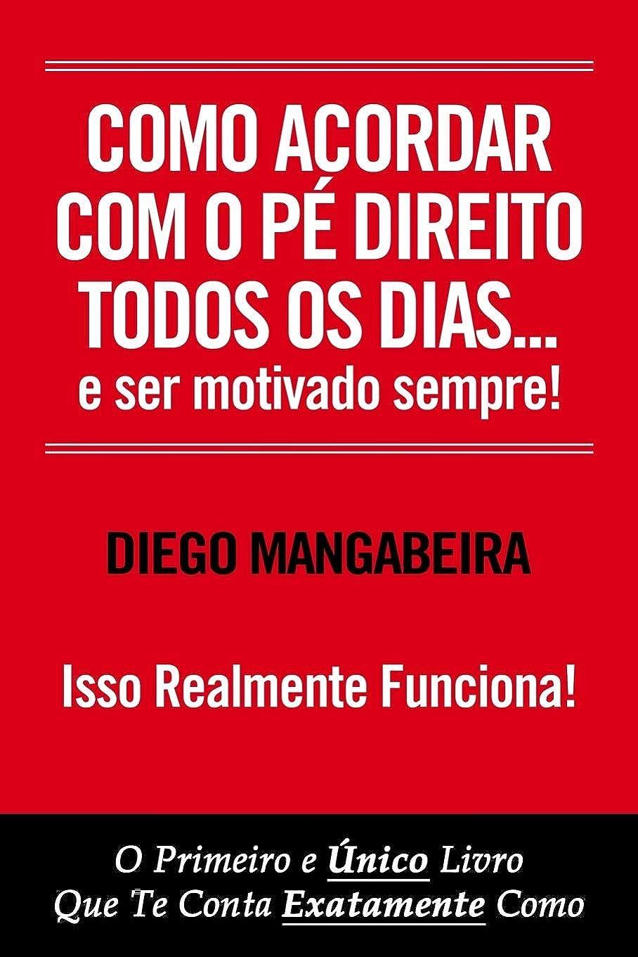 その間岩第二にComo Acordar Com O Pé Direito Todos Os Dias E Ser Motivado Sempre!: O Primeiro e único Livro Que Te Conta Exatamente Como (1)