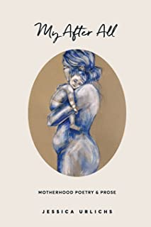 My After All: Poetry and Prose for Mothers