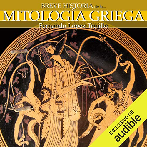 Breve historia de la mitología griega audiobook cover art