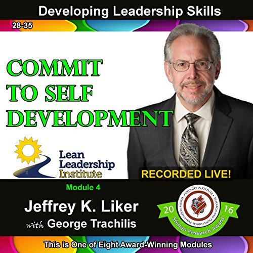 Developing Leadership Skills 28-35: Module 4 Complete: Commit to Self Development cover art