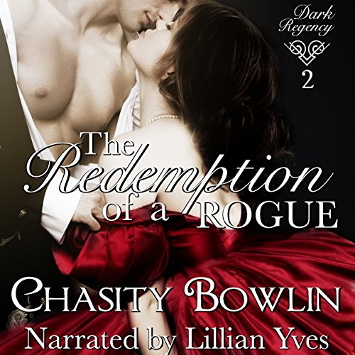 The Redemption of a Rogue: Dark Regency, Book 2