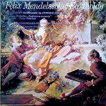 Felix Mendelssohn Bartholdy: Thirteen Symphonies for string orchestra