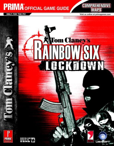 Tom Clancy's Rainbow Six Lockdown: The Official Strategy Guide (Prima Official Game Guides)