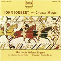 John Joubert, Choral Music by The Louis Halsey Singers (2010-02-09)