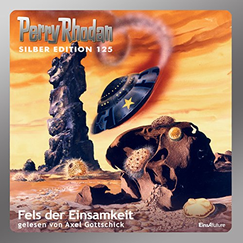 Fels der Einsamkeit (Perry Rhodan Silber Edition 125) audiobook cover art