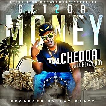 Get 2 da Money (feat. Chezzy Boy)