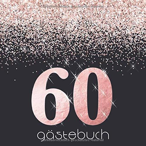 60 Gästebuch: Zum Geburtstag I Edles Buch in Königsblau mit Rosegold Glitter I für 60 Gäste I...