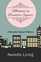 Madness in Brewster Square: A Brewster Square Mystery