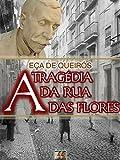A Tragédia da Rua das Flores [Biografia, Ilustrado, Índice Ativo, Análises, Resumo e Estudos] - Coleção Eça de Queirós Vol. III (Portuguese Edition)