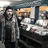 Tate Geoff: Just Another Clown (Audio CD)