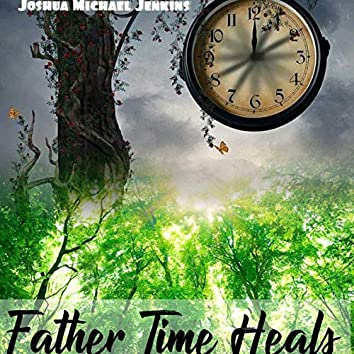 Father Time Heals