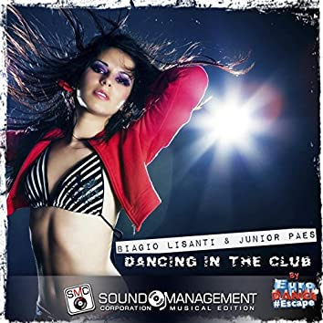 Dancing in the Club (feat. Junior Paes) [Euro Dance #Escape]