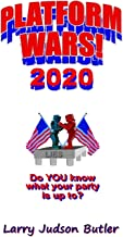 Platform Wars! 2020: Do You Know What Your Party Is Up To?