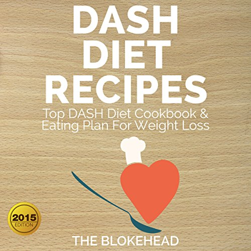 Couverture de Dash Diet Recipes : Top DASH Diet Cookbook and Eating Plan For Weight Loss (The Blokehead Success Series)
