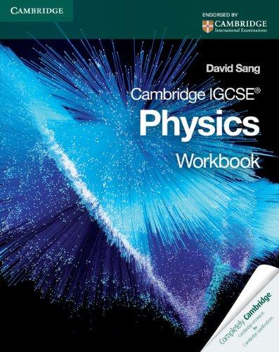 Cambridge IGCSE physics. Workbook. Con espansione online. Per le Scuole superiori by David Sang