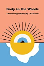 Body in the Woods: A Bacon & Eggs Mystery