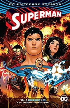 Superman (2016-2018) Vol. 6: Imperius Lex by [Peter J. Tomasi, Patrick Gleason, Ed Benes, Doug Mahnke, Barry Kitson]