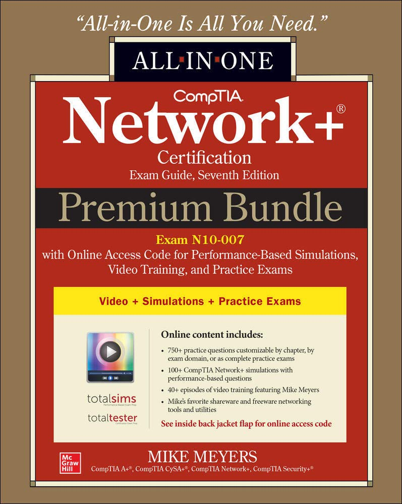 CompTIA Network+ Certification Premium Bundle: All-in-One Exam Guide, Seventh Edition With Online Access Code For Performa...