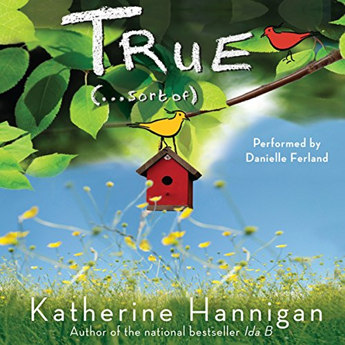 True (...Sort Of)                   By:                                                                                                                                 Katherine Hannigan                               Narrated by:                                                                                                                                 Danielle Ferland                      Length: 6 hrs and 43 mins     Not rated yet     Overall 0.0