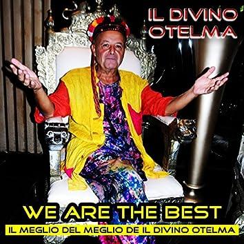 We Are the Best (Il meglio del meglio de Il Divino Otelma)
