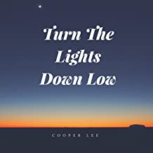 Turn The Lights Down Low