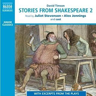 Stories from Shakespeare 2                   De :                                                                                                                                 David Timson                               Lu par :                                                                                                                                 Juliet Stevenson,                                                                                        Alex Jennings                      Durée : 3 h et 36 min     Pas de notations     Global 0,0