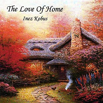 The Love of Home - Single