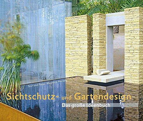 Sichtschutz- und Gartendesign: Das große Ideenbuch (Garten- und Ideenbücher BJVV)
