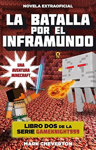 La batalla por el inframundo: Una aventura Minecraft (Serie Gameknight999 nº 2)