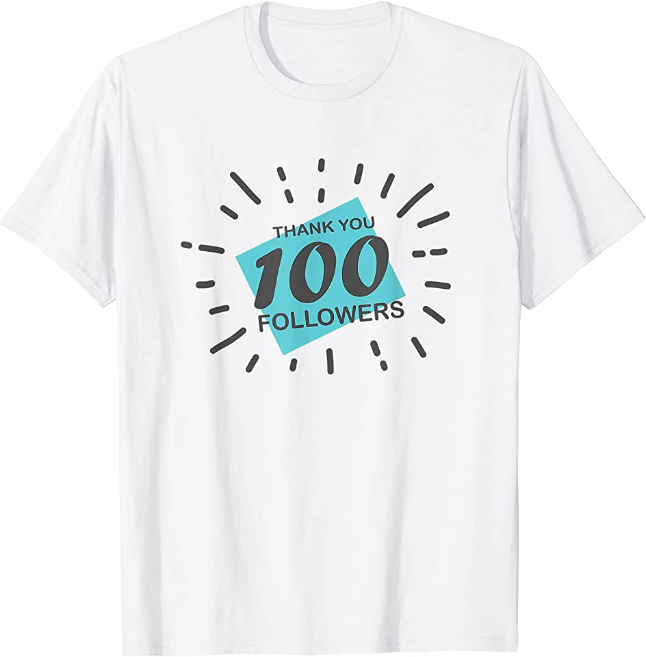 100 Followers Thank you, thanks or congrats for Achievement T-Shirt