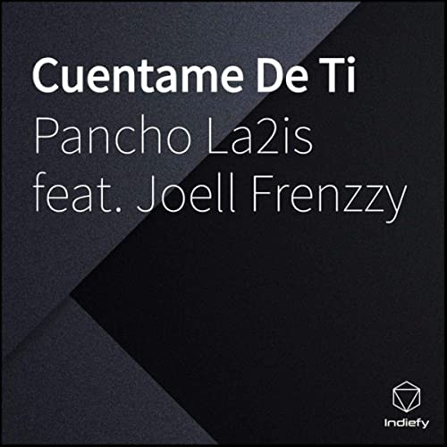 Cuentame De Ti By Pancho La2is On Amazon Music Amazoncom