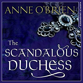 The Scandalous Duchess                   By:                                                                                                                                 Anne O'Brien                               Narrated by:                                                                                                                                 Lucy Paterson                      Length: 17 hrs and 21 mins     34 ratings     Overall 4.1