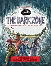 The Dark Zone: Exploring the Secret World of Caves