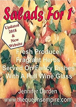 Salads For 1: Fresh Produce Fragrant Herbs Served On Fancy Dishes With A Full Wine Glass by [Jennifer Darden]