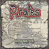 Pirates of the East Coast of the Americas & The Ca by Roy Mette