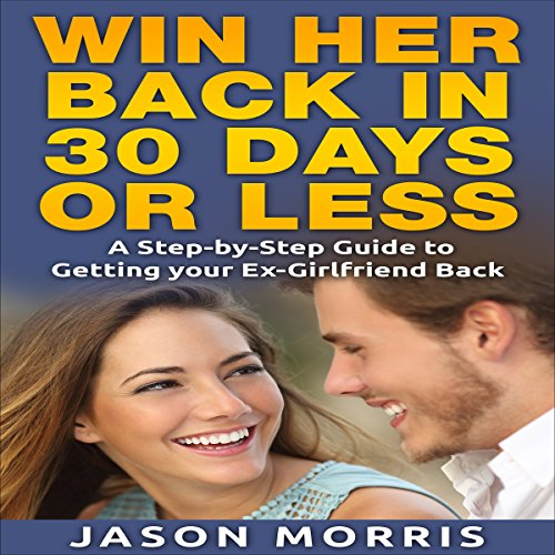 Win Her Back in 30 Days or Less audiobook cover art