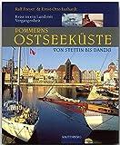 Pommerns Ostseeküste - Von Stettin bis Danzig. Reise in ein Land mit Vergangenheit (Rautenberg)