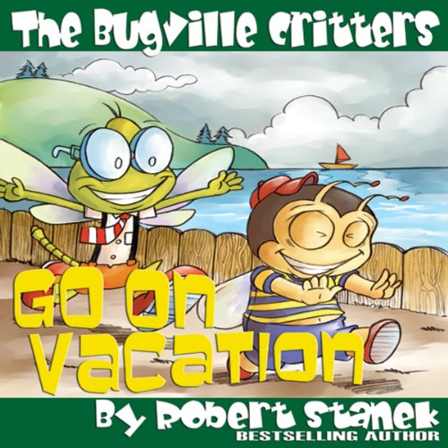 The Bugville Critters Go on Vacation audiobook cover art