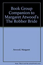 Book Group Companion to Margaret Atwood's The Robber Bride
