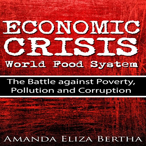 Economic Crisis: World Food System audiobook cover art