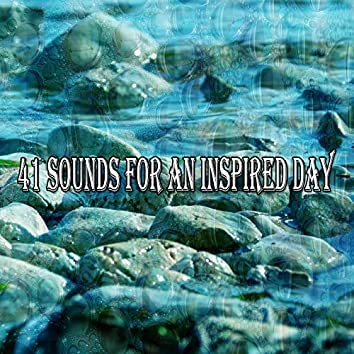 41 Sounds for an Inspired Day