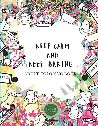 KEEP CALM AND KEEP BAKING- Adult Coloring Book