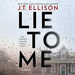 Lie to Me                   By:                                                                                                                                 J. T. Ellison                               Narrated by:                                                                                                                                 Matthew Waterson,                                                                                        Saskia Maarleveld,                                                                                        Sarah Naughton,                   and others                 Length: 11 hrs and 37 mins     960 ratings     Overall 4.2