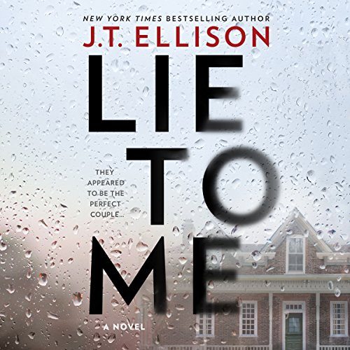 Lie to Me                   By:                                                                                                                                 J. T. Ellison                               Narrated by:                                                                                                                                 Matthew Waterson,                                                                                        Saskia Maarleveld,                                                                                        Sarah Naughton,                   and others                 Length: 11 hrs and 37 mins     1,038 ratings     Overall 4.2