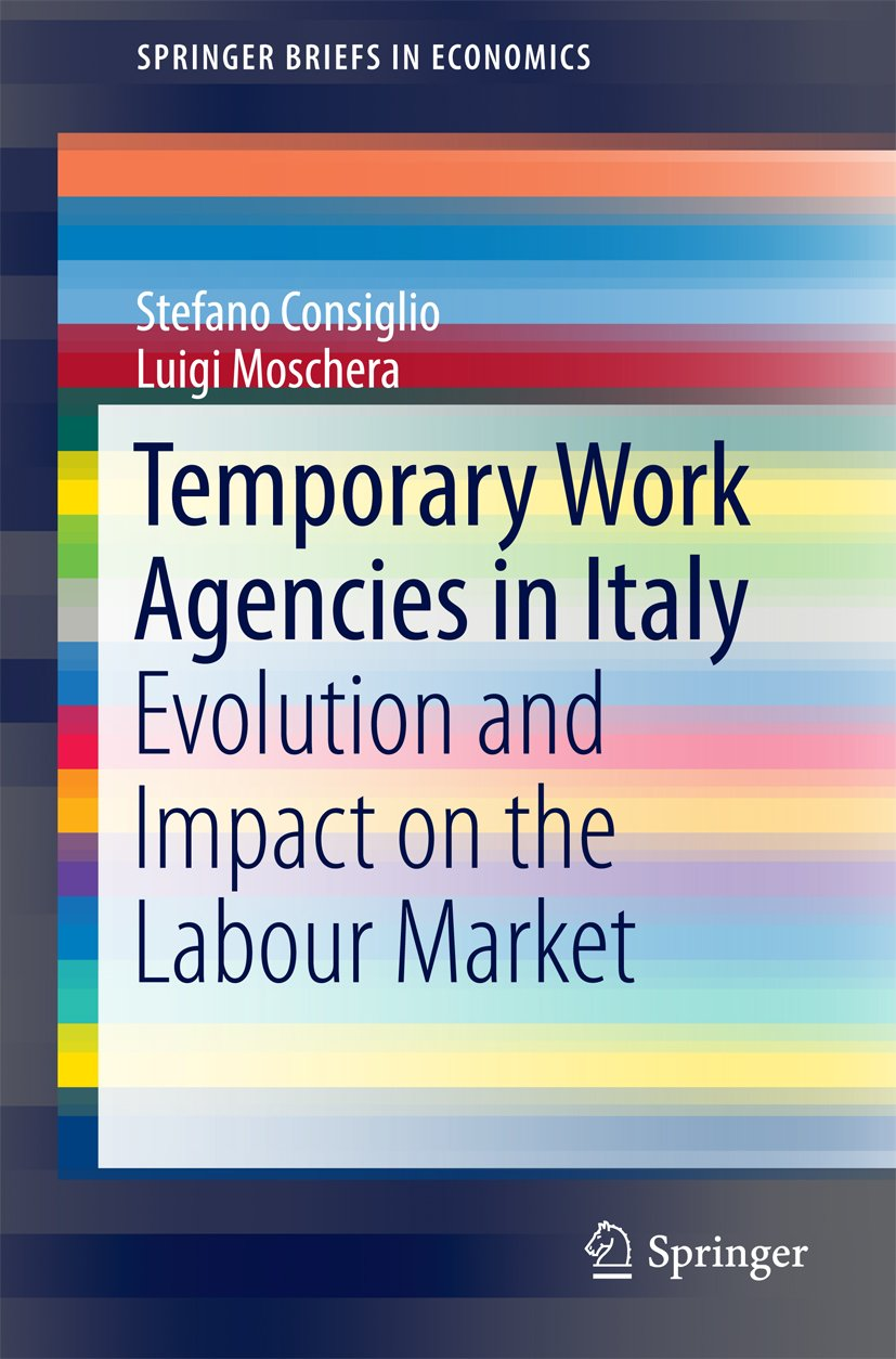 Temporary Work Agencies in Italy: Evolution and Impact on the Labour Market (SpringerBriefs in Economics)