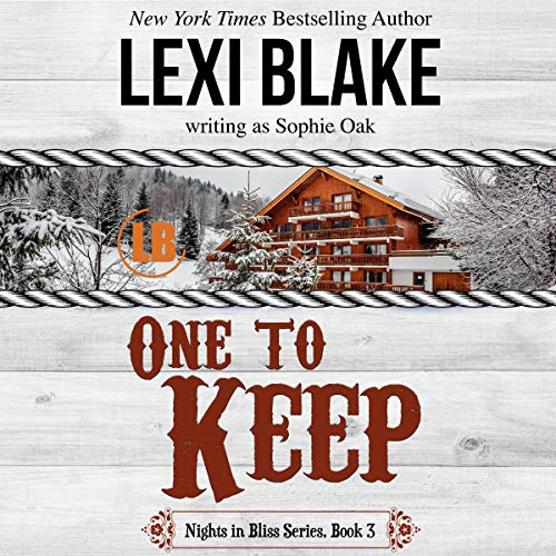 One to Keep: Nights in Bliss, Colorado, Book 3